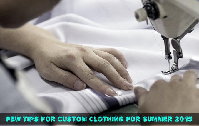 Custom Clothing For Summer