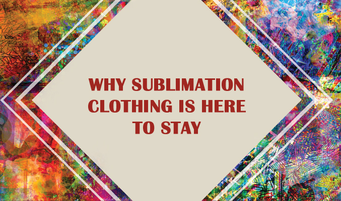 Sublimated Clothes